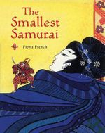 The Smallest Samurai - Fiona French