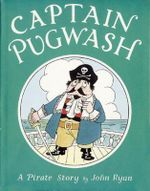 Captain Pugwash  : A Pirate story - John Ryan