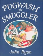 Pugwash the Smuggler : Captain Pugwash Series - John Ryan