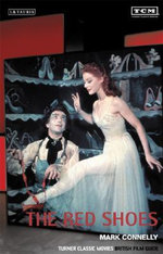 The Red Shoes : Turner Classic Movies British Film Guide - Mark Connelly