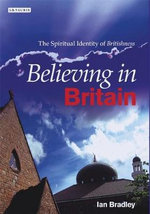 Believing in Britain : The Spiritual Identity of 'Britishness' - Ian C. Bradley
