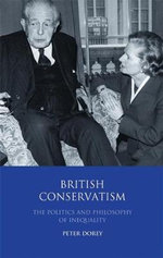 British Conservatism : The Politics and Philosophy of Inequality - Peter Dorey
