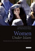 Women Under Islam : Gender Justice and the Politics of Islamic Law - Christina Jones-Pauly