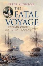 Fatal Voyage : Captain Cook's Last Great Journey - Peter Aughton
