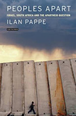 Peoples Apart : Israel, South Africa and the Apartheid Question