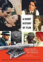 A Short History of Film - Wheeler W. Dixon