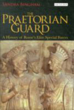 The Praetorian Guard : A History of Rome's Elite Special Forces - Sandra Bingham