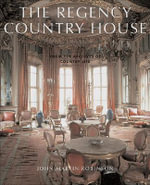 The Regency Country House : From the Archives of 