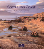 Scotland's Coast : A Photographer's Journey - Joe Cornish