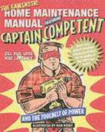 The Fantastic Home Maintenance Manual : Featuring Captain Competent and the Toolbelt of Power - Gill Paul