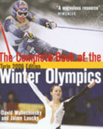 Complete Book of the Winter Olympics : 2010 Edition - David Wallechinsky
