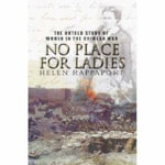 No Place for Ladies : The Untold Story of Women in the Crimean War - Helen Rappaport