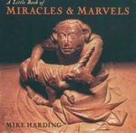 A Little Book of Miracles & Marvels - Mike Harding