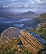 Scotland's Mountains : A Landscape Photographer's View - Joe Cornish