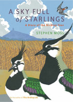 A Sky Full of Starlings : A Diary of a Birding Year - Stephen Moss