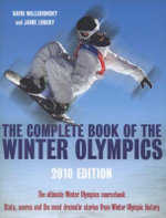 The Complete Book of the Winter Olympics : 2010 Edition - David Wallechinsky