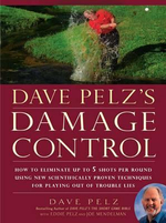 Dave Pelz's Damage Control : How to Avoid Disaster Scores - Dave Pelz