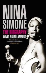 Nina Simone : The Biography - David Brun-Lambert