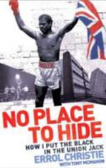 No Place to Hide : How I Put the Black in the Union Jack - Errol Christie