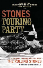 Stones Touring Party : A Journey Through America with the