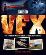 BBC Vfx : The Story of the BBC Visual Effects Department - Mat Irvine