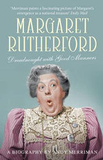 Margaret Rutherford : Dreadnought With Good Manners - Andy Merriman
