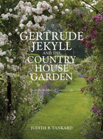 Gertrude Jekyll and the Country House Garden : From the Archives of Country Life - Judith B. Tankard