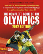 The Complete Book of the Olympics : 2012 Edition - David Wallechinsky