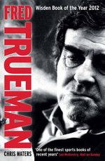 Fred Trueman : The Authorised Biography - Chris Waters