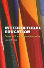 Intercultural Education : Ethnographic and Religious Approaches - Eleanor Nesbitt