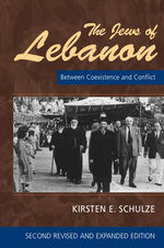 The Jews of Lebanon : Between Coexistence and Conflict - Kirsten E. Schulze