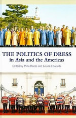 Politics of Dress in Asia and the Americas : ELEANOR BRASCH