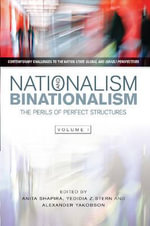 Nationalism & Binationalism : The Perils of Perfect Structures