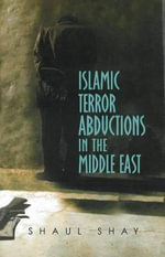 Islamic Terror Abductions in the Middle East - Shaul Shay