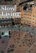 Slow Living - Wendy Parkins