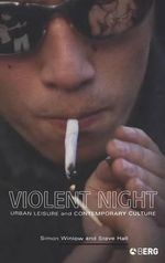 Violent Night : Urban Leisure and Contemporary Culture - Steve Hall