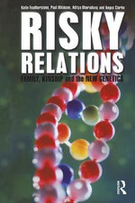 Risky Relations : Family, Kinship and the New Genetics - Katie Featherstone