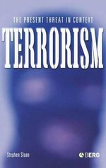 Terrorism : The Present Threat in Context - Stephen Sloan