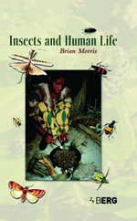 Insects and Human Life - Brian Morris