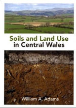 Soils and Land Use in Central Wales - William A. Adams
