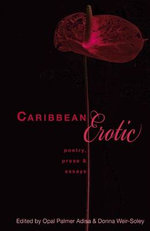 Caribbean Erotic : Poetry, Prose and Essays