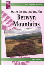 Walks in and Around the Berwyn Mountains - John Tranter
