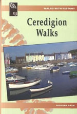 Walks with History : Ceredigion Walks - Richard Sale