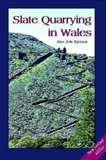 Slate Quarrying in Wales - Alun John Richards