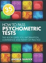 How to Pass Psychometric Tests : This Book Gives You Information, Confidence and Plenty of Practice - Andrea Shavick