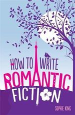 How to Write Romantic Fiction - Janey Fraser