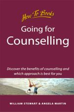 Going for Counselling : Working with your counsellor to develop awareness and essential life skills - William Stewart
