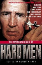 The Mammoth Book of Hard Men : Mammoth Books