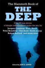 The Mammoth Book of the Deep : Reports from the Frontline - Jon E. Lewis