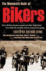 The Mammoth Book of Bikers : Mammoth Books